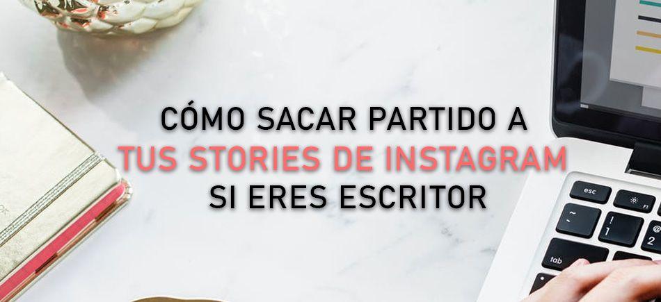 Cómo sacar partido a los stories de Instagram si eres escritor