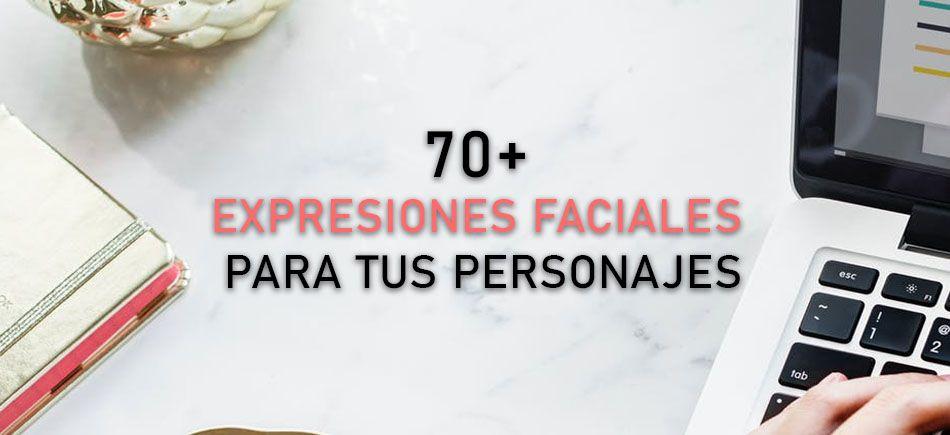 Más de setenta 70 expresiones faciales para describir a tus personajes